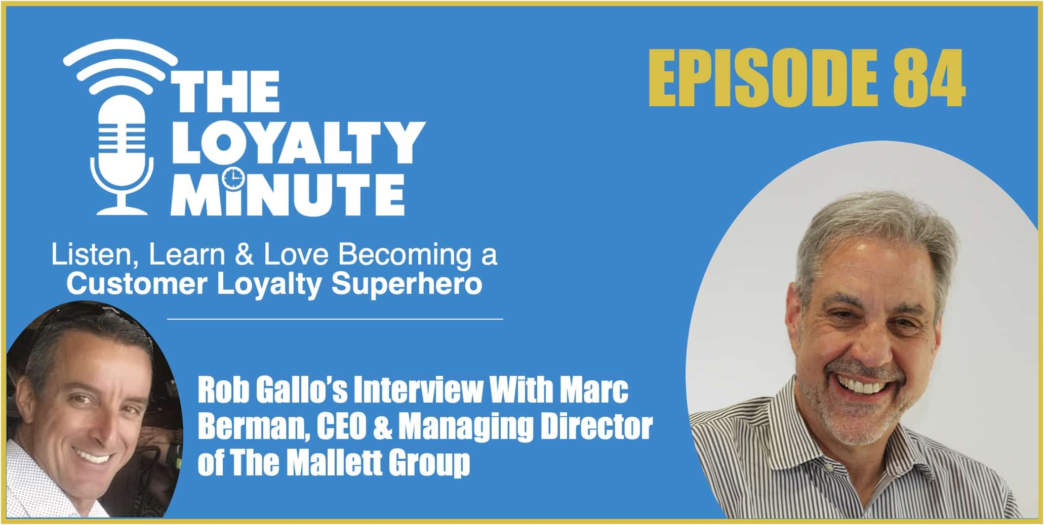 Episode 84 – (Interview) With Marc Berman – CEO of The Mallett Group